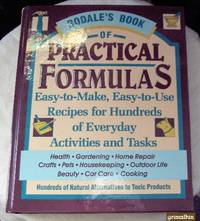 Rodale's Book of Practical Formulas: East-to-Make, Easy-to-Use Recipes for Hundreds of Everyday Activities and Tasks