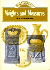 Our Weights and Measures. A Guide to Collecting