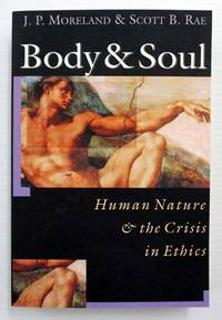 image of Body & Soul: Human Nature the Crisis in Ethics
