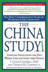 The China Study: The Most Comprehensive Study of Nutrition Ever Conducted and the Startling Implications for Diet, Weight Loss and Long-term Health by Thomas M. Campbell II; T. Colin Campbell - Hardcover - 2004 - from ThriftBooks (SKU: G1932100385I5N01)