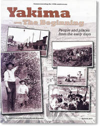 Yakima - The Beginning: People and Places from the Early Days
