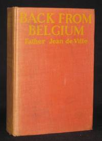 BACK FROM BELGIUM: A SECRET HISTORY OF THE THREE YEARS WITHIN THE GERMAN LINES