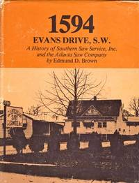 1594 Evans Drive, S.W.: A History of Southern Saw Service, Inc. and the Atlanta Saw Company
