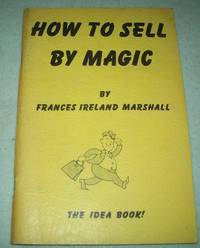 image of How to Sell By Magic: The Idea Book