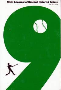 Nine: A Journal of Baseball History and Culture, vol. 18, no. 2, Spring 2010
