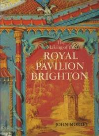 The Making of the Royal Pavilion: Designs and Drawings