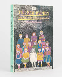 The New Women. Adelaide's Early Women Graduates