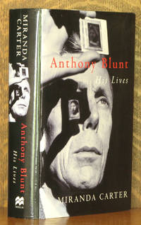 Anthony Blunt -His Lives [Signed by Author]