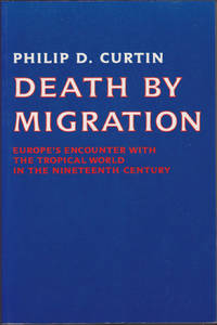 image of Death by Migration: Europe's Encounter with the Tropical World in the Nineteenth Century