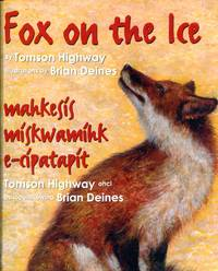 image of Fox on the Ice / Mahkesis Miskwamihk E-Cipatapit