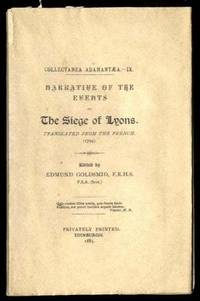 NARRATIVE OF THE EVENTS OF THE SIEGE OF LYONS TRANSLATED FROM THE FRENCH  [1794] by edited by Edmund Goldsmid - Paperback - 1885 - from poor mans books and Biblio.com