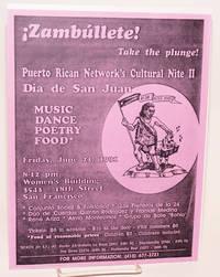 ¡ Zambúllete! ... Puerto Rican Network's Cultural Nite II, Día de San Juan ... Friday, June 21, 1991 ... Women's Building ... San Francisco [handbill]