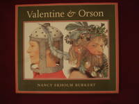 Valentine & Orson. Recreated as a Folk Play in Verse and Paintings