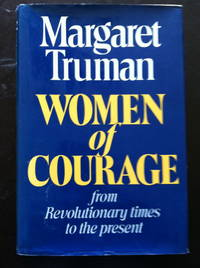 Women of Courage [from Revolutionary times to the present]