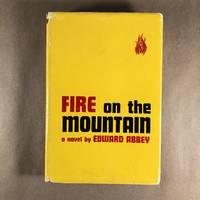 Fire on the Mountain by  Edward Abbey - First Edition - 1962 - from The Bookman & The Lady (SKU: Abbey-50)