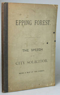 The Speech of the City Solicitor, (Mr. T.J. Nelson), for the Corporation of London Before the...