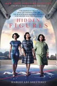image of Hidden Figures: The American Dream and the Untold Story of the Black Women Mathematicians Who Helped Win the Space Race
