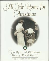 I'll Be Home For Christmas: The Spirit of Christmas During World War II