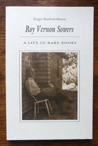 image of ROY VERNON SOWERS:  A LIFE IN RARE BOOKS.