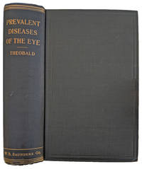 Prevalent Diseases of the Eye; A Reference Handbook, Especially Adapted to the Needs of the General Practitioner and the Medical Student.
