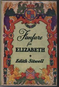FANFARE FOR ELIZABETH by  Edith Sitwell - First Edition - from Windy Hill Books and Biblio.com