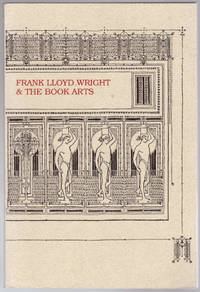 Frank Lloyd Wright & the Book Arts: An Exhibition in the Department of Special Collections,...