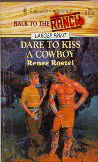 image of Dare To Kiss A Cowboy (Back To The Ranch) - Larger Print