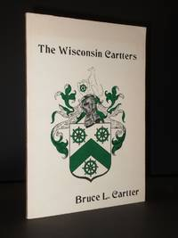 A Story of The Wisconsin Cartters and Direct Lines from Allied Families: Kellogg, Hollister, Swift, Adams, Willard, Lanpher, Davis, Curran, Knapp, Fitch, Olson