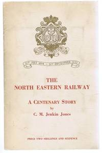 The North Eastern Railway, A Centenary Story