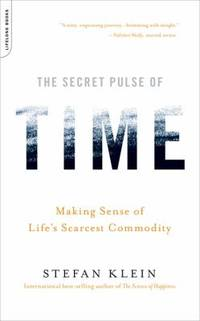 image of The Secret Pulse of Time : Making Sense of Life's Scarcest Commodity