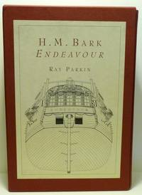 H. M. BARK ENDEAVOUR. HER PLACE IN AUSTRALIAN HISTORY. WITH AN ACCOUNT OF HER CONSTRUCTION, CREW...