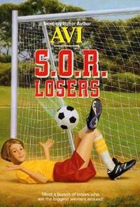 S. O. R. Losers by Avi - 1986
