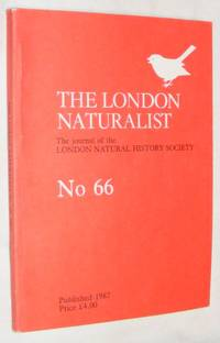 London Naturalist: The Journal of the London Natural History Society #66 1986