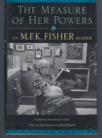image of Measure of Her Powers: An M. F. K. Fisher Reader