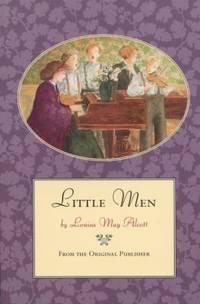 Little Men by Louisa May Alcott - Paperback - 1994 - from ThriftBooks (SKU: G0316031046I3N00)