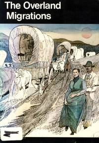 The Overland Migrations: Settlers to Oregon, California, and Utah