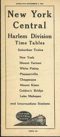 NEW YORK CENTRAL Harlem Division Time Tables, Suburban Trains: New York, Mount Vernon, White Plains, Pleasantville, Chappaqua, Mount Kisco, Golden's Bridge, Lake Mahopac.