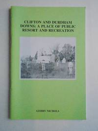 CLIFTON AND DURDHAM DOWNS: A PLACE OF PUBLIC RESORT AND RECREATION