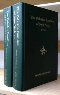 The Palatine Families of New York:  A Study of the German Immigrants Who  Arrived in Colonial New York in 1710 (In Two Volumes)