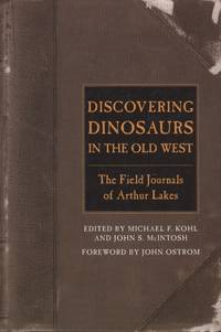 Discovering Dinosaurs in the Old West: The Field Journals of Arthur Lakes