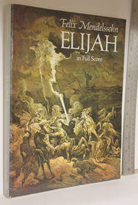 Elijah: full score, from the critical complete works edition;