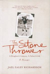 image of Stone Thrower, The - A Daughter's Lessons, A Father's Life