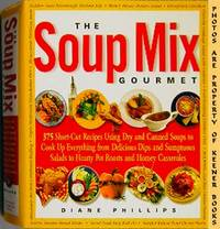 The Soup Mix Gourmet by  Diane Phillips - Hardcover - Third Printing - 2001 - from KEENER BOOKS (Member IOBA) (SKU: 005603)