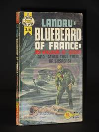 Landru, Bluebeard of France: (And Other True Stories)