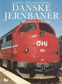 Danish Railways Through the Ages.