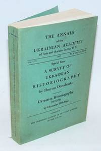 The Annals of the Ukrainian Academy of Arts and Sciences in the U.S., Vol. V-VI, No. 4 (18)-1, 2 (19-20), 1957.   Special Issue.   A Survey of Ukrainian Historiography by Dmytro Doroshenko  [and]  Ukrainian Historiography 1917-1956 by Olexander Ohloblyn