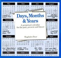 Days, Months & Years. A perpetual calendar for the past, present and future.