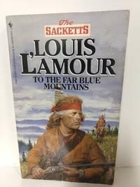 To the Far Blue Mountains: The Sacketts