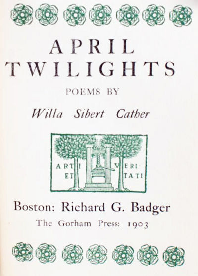 Boston: Richard G. Badger/Gorham Press, 1903. First edition. Cather's first book, a self-published c...