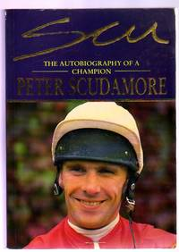 Scu :The Autobiography of a Champion by  Peter Scudamore - Paperback - 1993 - from YesterYear Books (SKU: 050723)